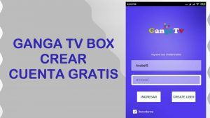 crear cuenta ganga tv box usuario contrasena gratis iptv