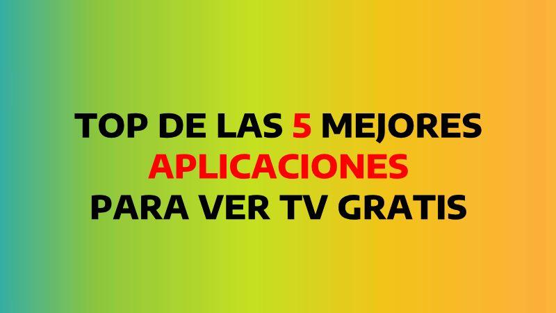 Descargar las mejores aplicaciones para ver TV gratis
