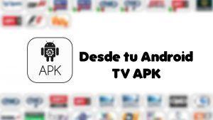 descargar Desde tu Android TV APK