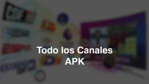 descargar Todo los Canales APK
