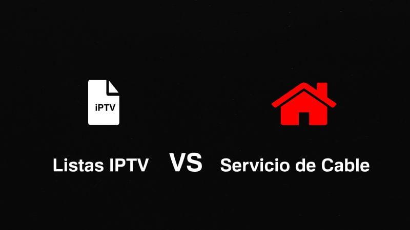 mejor comparacion entre listas iptv vs servicio de cable