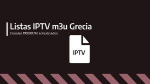 Descargar listas iptv Grecia gratis