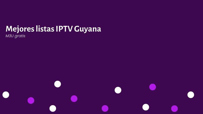 mejores listas IPTV Guyana