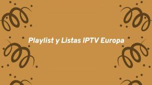 descargar Playlist y Listas IPTV Europa