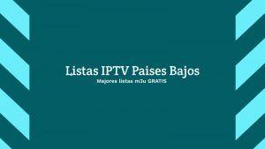 Descargar Listas IPTV Paises Bajos