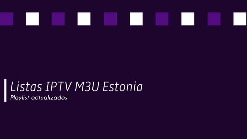 Descargar listas IPTV M3U Estonia gratis