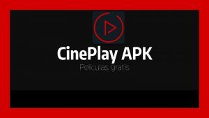 que es CinePlay APK