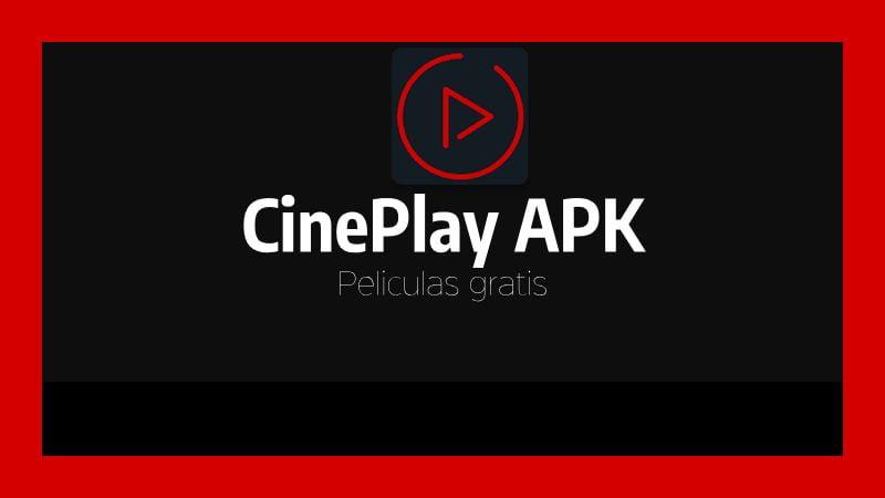 que es CinePlay APK