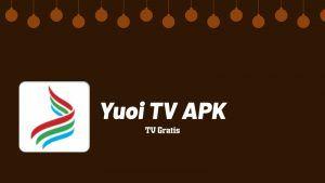 descargar e instalar Yuoi TV