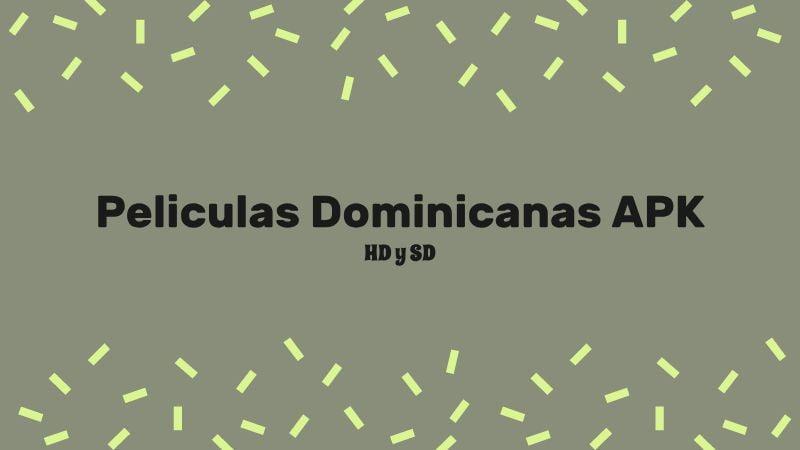 descargar Peliculas Dominicanas APK