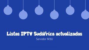 descargar Listas IPTV Sudáfrica actualizadas