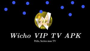 descargar Wicho VIP TV