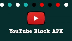 descargar YouTube Black APK Avanced