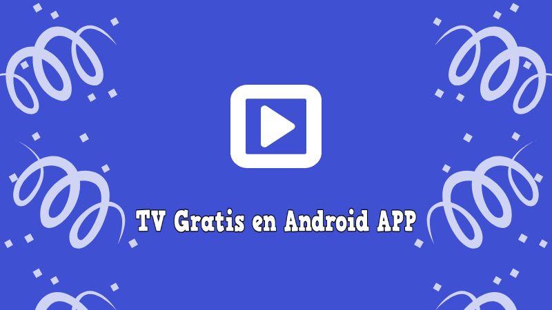 TV Gratis en Android APP