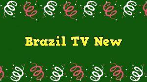 Brazil TV New