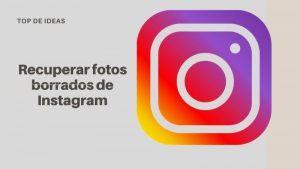 Recuperar fotos borrados de Instagram
