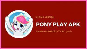 descargar Pony Play APK