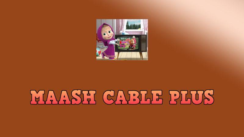 MAASH CABLE PLUS apk