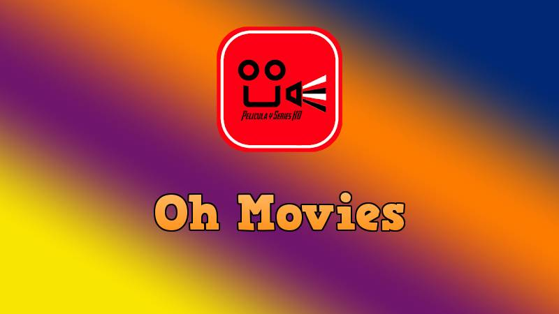 apk descargar Oh Movies