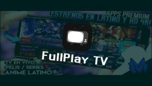 FullPlay TV APK ultima versión para Android y TV Box